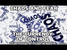 Chaos And Fear: The Currency of Control - The David Icke Videocast/Podcast Trailer - YouTube