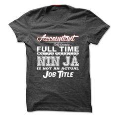 Ninja Accountant - #gift for her #teacher gift. WANT IT => https://www.sunfrog.com/LifeStyle/Ninja-Accountant-DarkGrey-20944582-Guys.html?68278