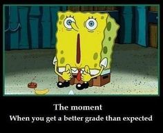 That awesome moment, when you get a better grade than expected funny spongebob meme Funny Quotes, Funny Memes, Spongebob Memes, Spongebob Squarepants, School Humor, Funny School, School Stuff, Good Grades, Have A Laugh