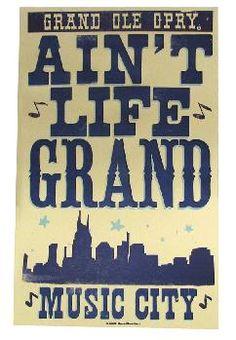 Grand Ole Opry - Ain't Life Grand - Hatch Show Print