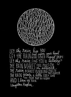 Langston Hughes, lettering by Lisa Congdon Rain Quotes, Book Quotes, Me Quotes, Poetry Quotes, Langston Hughes Poems, Cool Words, Wise Words, Love Rain, Words Worth