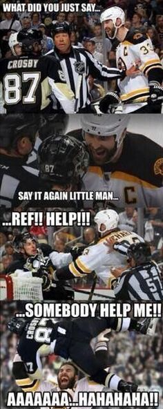 Hahaha hate that Crosby guy
