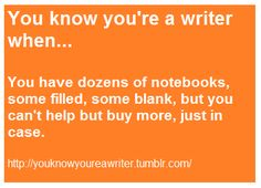 Haha, I'm not a writer, but this is still the case for me.