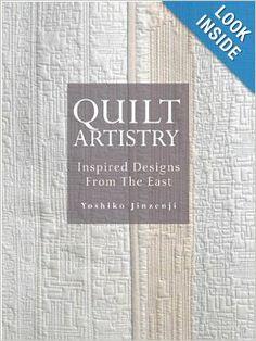 Quilt Artistry: Inspired Designs from the East: Yoshiko Jinzenji: 9784770030993: Amazon.com: Books