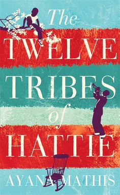 'The Twelve Tribes of Hattie' by Ayana Mathis