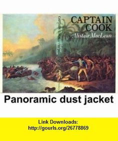 Captain Cook (9780385041720) Alistair MacLean , ISBN-10: 0385041721  , ISBN-13: 978-0385041720 ,  , tutorials , pdf , ebook , torrent , downloads , rapidshare , filesonic , hotfile , megaupload , fileserve