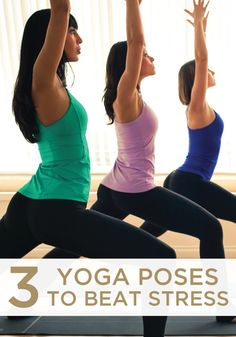 Relax your body, mind and soul – try these 3 yoga poses to help beat your stress.