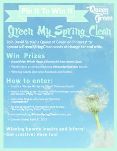 Get started by repinning this with hashtag #GreenSpringClean    Sign up for the Queen of Green digest here: http://www.davidsuzuki.org/what-you-can-do/queen-of-green/