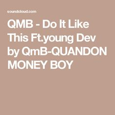 QMB - Do It Like This Ft.young Dev by QmB-QUANDON MONEY BOY