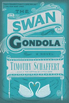 The Swan Gondola by Timothy Schaffert. A lush and thrilling romantic fable about two lovers set against the scandalous burlesques, midnight séances, and aerial ballets of the 1898 Omaha World's Fair. February 2014