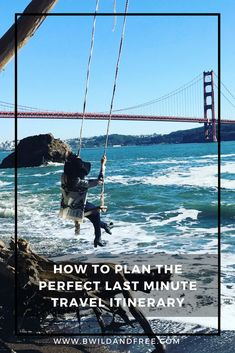 Ever find yourself planning a vacation last minute or trying to salvage a trip that has fallen apart? That's why I decided to share my favorite tips on how to create the perfect travel itinerary in a pinch. Last Minute Getaways, Last Minute Vacation, Last Minute Travel, Wild And Free, Free Time, Golden Gate Bridge, Adventure Travel, I Am Awesome, How To Plan