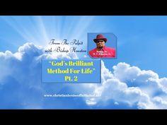 God's Brilliant Method For Living (Pt. 2) | Bishop, Dr. W. F. Houston Jr.