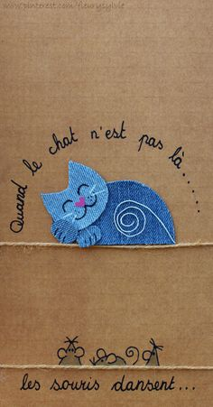 When the cat 's away, the mice will play -- Quand le chat n'est pas là, les souris dansent! Denim Crafts, Felt Crafts, Fabric Crafts, Paper Crafts, Denim Ideas, Cat Quilt, Cat Cards, Cardmaking, Needlework