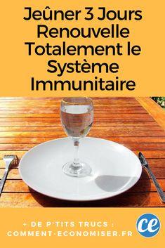 Jeûner 3 Jours Renouvelle Totalement le Système Immunitaire.