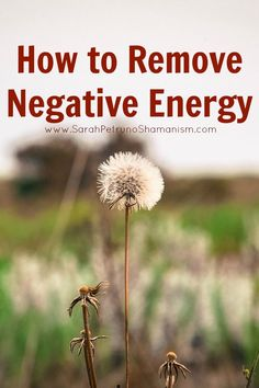 How to Remove Negative (Foreign) Energy