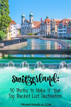 Are visuals the main part of how you choose your destination? These Switzerland 30 photos will make you want to move it to the top of your bucket list! #switzerland #travel #photography