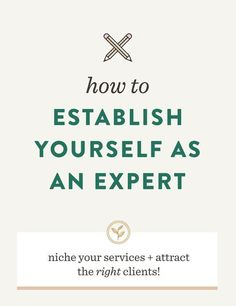 How to Establish Yourself as an Expert /sprucerd/ How to attract the right clients, build your business, niche your brand Business Model, Business Advice, Business Entrepreneur, Online Business, Entrepreneur Ideas, Business Education, Women In Business, Business Articles, Business Journal