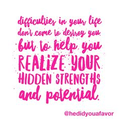 Difficulties in your life don't come to destroy you, but to help you realize your hidden strengths and potential. #favorfriday #courage #confidence #motivation #relationship #breakup #hedidyouafavor #shedidyouafavor #XOXO #debrarogers