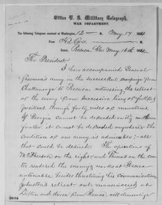 Letter to Lincoln from Resaca page 1: Daniel E. Sickles to Abraham Lincoln, Monday, May 16, 1864 (Telegram reporting progress of Sherman's campaign in Georgia)