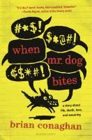 When Mr. Dog bites / [Book]  Brian Conaghan.