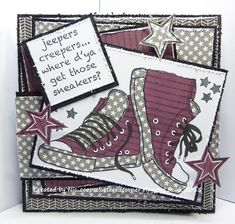 coops cluttered corner: Jeepers its those sneakers again. Teenager Birthday, Teen Birthday, Boy Cards, Kids Cards, Birthday Cards For Boys, Jeepers Creepers, Masculine Cards, Card Tags, Hobbies And Crafts