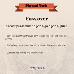 Phrasal Verb - Fuss Over