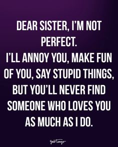 Top Inspiring Quotes about Sisters & best sister quotes words Sister Bond Quotes, Little Sister Quotes, Sibling Quotes, Sister Quotes Funny, Brother Birthday Quotes, Brother Sister Quotes, Nephew Quotes, Family Quotes, Quotes On Sisters Love
