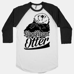 Significant Otter - Show your love for the otter with this cute design.