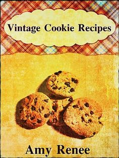 Vintage Cookie Recipes ~ Kindle Purchase Price: $2.99 Prime Members: $FREE$ (borrow for free from your Kindle)