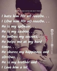 Best Brother Quotes and Sibling Sayings Collection From Boostupliving. Here we've collected more than 100 Best Brother Quotes For you. Brother Sister Love Quotes, Brother And Sister Relationship, Sister Quotes Funny, Brother And Sister Love, Sister Birthday Quotes, Nephew Quotes, Daughter Poems, Funny Quotes, Brother Birthday