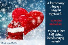 Karácsonyi idézetek a szeretetről Christmas Ornaments, Holiday Decor, Poster, Art, Art Background, Christmas Jewelry, Kunst, Performing Arts, Christmas Decorations