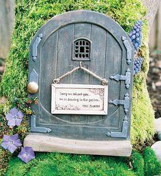 - Fairy Door SORRY WE MISSED YOU, WE ARE DANCING IN THE GARDEN        THE FAIRIES..........
