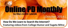 October How Do We Learn to Search the Internet? In response to a great Edutopia article. Contains videos from College Humor (crude language warning). Opinion Piece, College Humor, October 2014, No Response, Language, Internet, Learning, Search, Videos