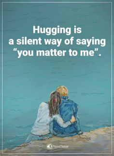 """Hugging is a silent way of saying """"you matter to me"""". #powerofpositivity #positivewords #positivethinking #inspirationalquote #motivationalquotes #quotes #life #love #hug"""