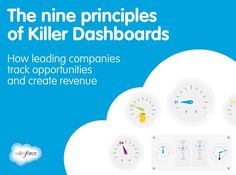 The Nine Principles of Killer Dashboards by Salesforce via slideshare