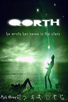 Qorth: he wrote her name in the stars by Ash Gray https://www.amazon.com/dp/B06XCR8B38/ref=cm_sw_r_pi_dp_x_tHiZyb911Z73T