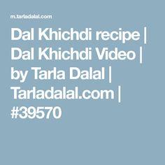 Dal Khichdi recipe   Dal Khichdi Video   by Tarla Dalal   Tarladalal.com   #39570