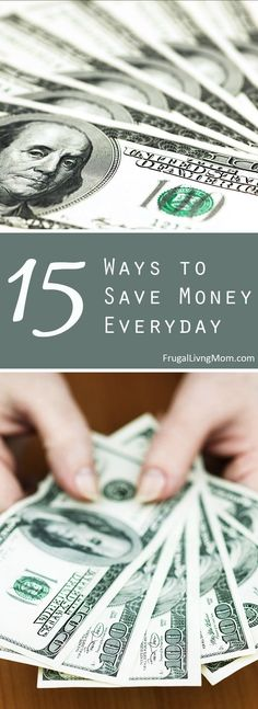 15 easy ways to save money everyday.  It's not that hard with these tips! My favorite is tip 6.