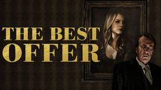 The Best Offer (Το τέλειο χτύπημα) The Best, Broadway Shows, Good Things