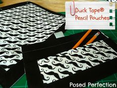 Posed Perfection: Duck Tape® Pencil Pouches and Other Jazzed Up School Supplies
