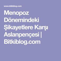 Menopoz Dönemindeki Şikayetlere Karşı Aslanpençesi | Bitkiblog.com