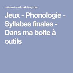 Jeux - Phonologie - Syllabes finales - Dans ma boite à outils