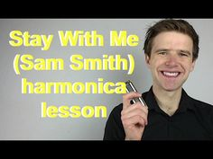Stay With Me (Sam Smith) easy C harmonica lesson - 2010s week! In this harmonica lesson Liam Ward teaches you to play Stay With Me by Sam Smith on a C diaton...