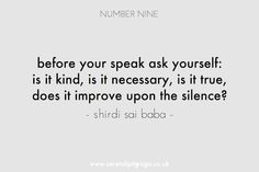 before you speak ask yourself: is it kind, is it necessary, is it true, does it improve upon the silence? #wisewords #askyourself