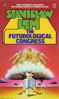 The Futurological Concress by Stanislaw Lem (1976) Publisher: Avon Books Art Director: Barbara Bertoli Designer & Illustrator: Stanislaw Fernandes