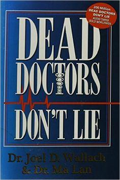 Dead Doctors Don't Lie: 9780974858104: Medicine & Health Science Books @ Amazon.com
