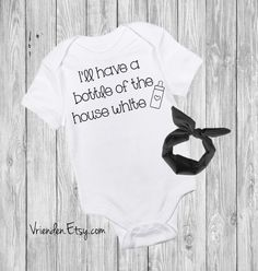 I'll Have a Bottle of the House White - Funny Baby Outfit for Wino, Wine Lover Mommy, Wine Drinker, Wino Parents, New Baby      Clothing Unisex Kids' Clothing Bodysuits zombie starbucks coffee lover central perk mama tired super mom super tired no sleep up all night 9 months sober wine down Funny Baby Onesie Breast Feeding Breast Fed