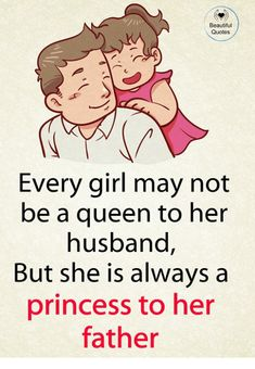 Beautiful Quotes Every Girl May Not Be a Queen to Her Husband but She Is Always a Princess to Her Father Love Parents Quotes, Mom And Dad Quotes, Crazy Girl Quotes, Daddy Quotes, Fathers Day Quotes, Girly Quotes, Husband Quotes, Boyfriend Quotes, Family Quotes