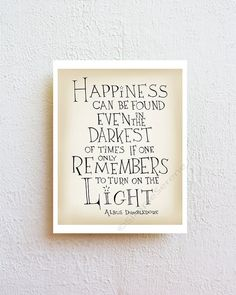 Hey, I found this really awesome Etsy listing at https://www.etsy.com/listing/114644264/harry-potter-dumbledore-quote-print