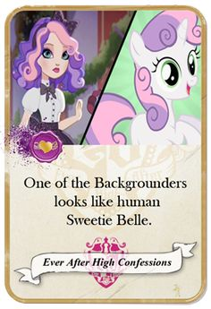 Ever after high confessions, she really does look like Sweetie Bell! EAH MLP